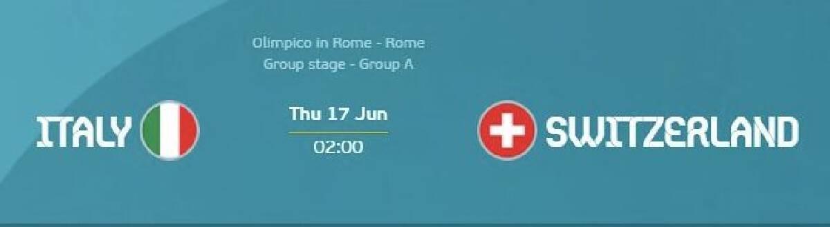 ยูโร2020 : อิตาลี พบ สวิตเซอร์แลนด์